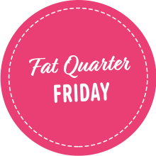 Fat Quarter Friday