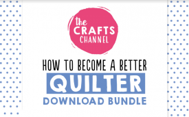 Become a Better Quilter Download Bundle