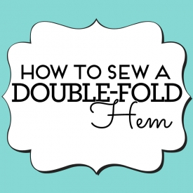 How to sew a double-fold hem