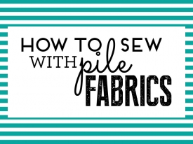 How to sew with pile fabrics