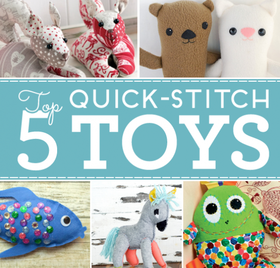 Top 5 Quick-Stitch Toys