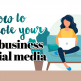 How To Promote Your Craft Business On Social Media