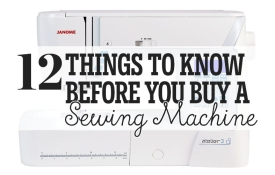12 Things To Know Before You Buy A Sewing Machine