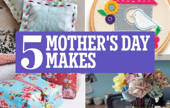 5 Mother's Day Makes
