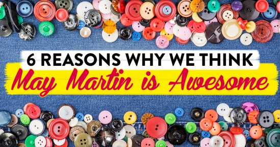 6 reasons why we think May Martin is awesome!