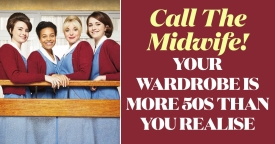 Call The Midwife! Your Wardrobe Is More 50s Than You Realise
