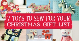 7 Toys To Sew For Your Christmas Gift-list