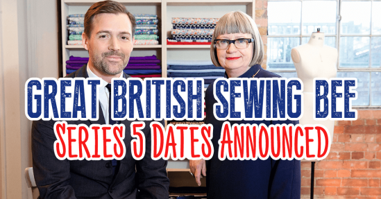 Great British Sewing Bee Series 5 Dates Announced