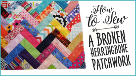 How to Sew a Broken Herringbone Patchwork Quilt