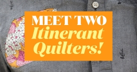 Meet Two Itinerant Quilters