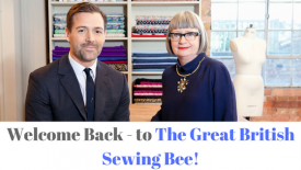 Welcome Back - to The Great British Sewing Bee!