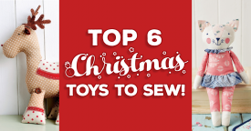 Top 6 Christmas toys to sew!