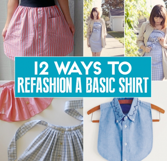 12 ways to refashion reuse rework and reimagine a basic men s shirt sewing blog sew magazine - How to reuse old clothes well tailored ideas ...