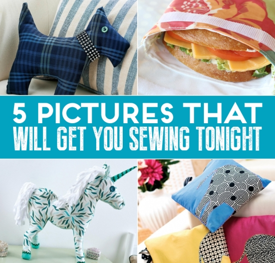 5 Pictures That Will Get You Sewing Tonight