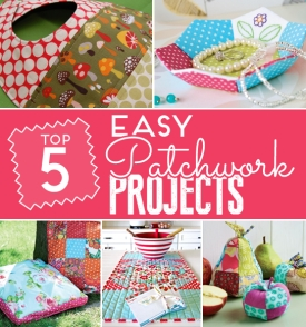 5 Sew Easy Patchwork Projects