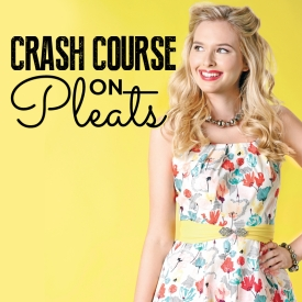 Crash course on pleats