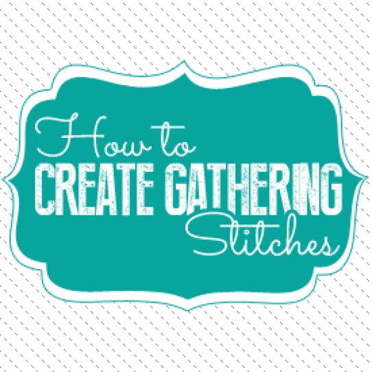 How to create gathering stitches