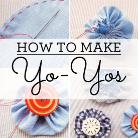 How to make yo yos
