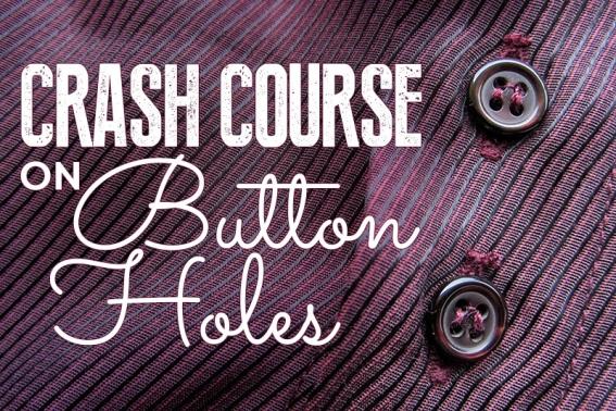 Crash course on buttonholes