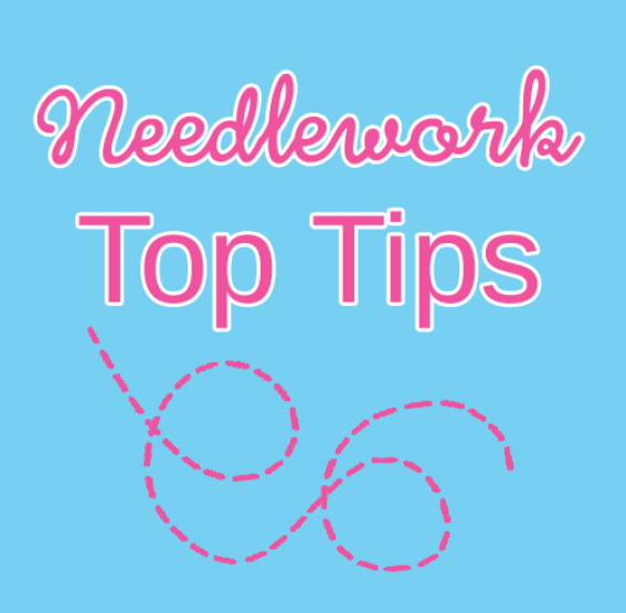 Needlework Top Tips