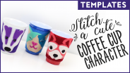 Stitch A Cute Coffee Cup Character Templates