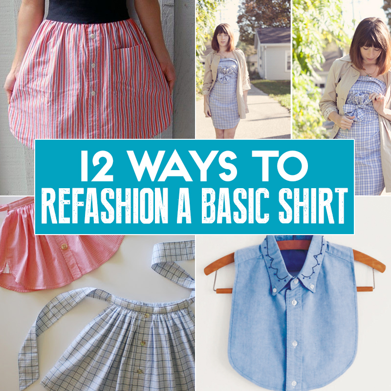 12 Ways To Refashion Reuse Rework And Reimagine A Basic