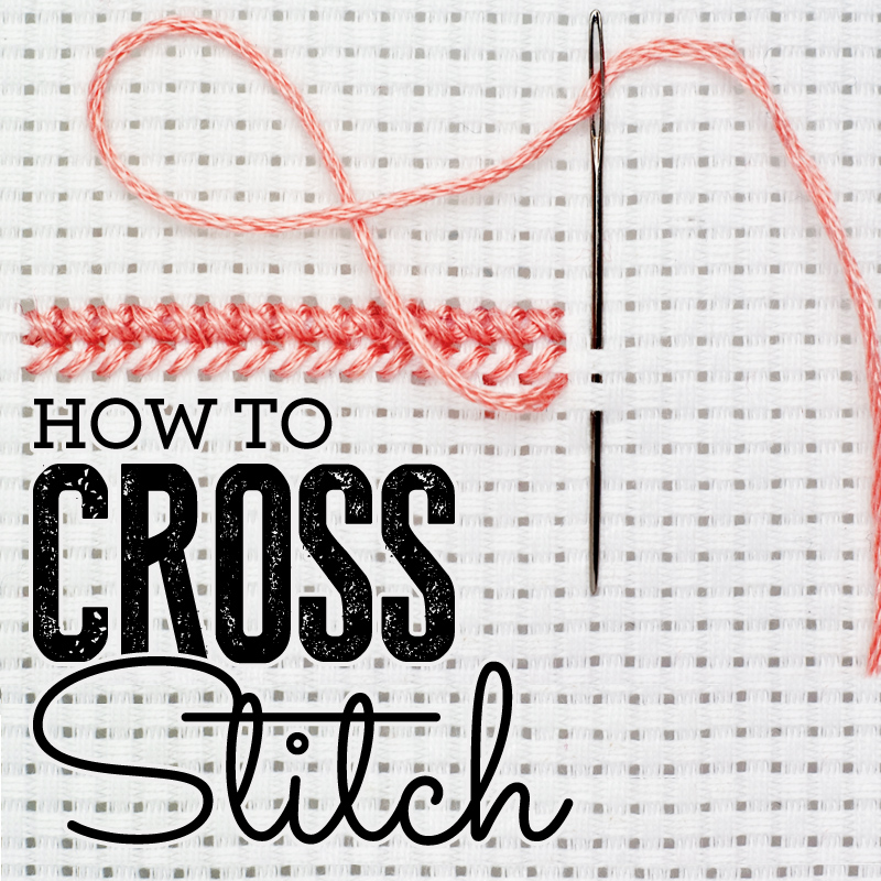 How To Cross Stitch How To Sew Sew Magazine