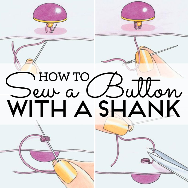 How To Sew A Button With A Shank How To Sew Sew Magazine