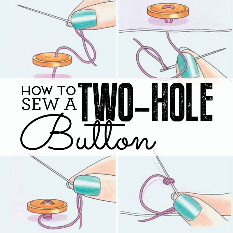 How To Sew A Two Hole Button How To Sew Sew Magazine
